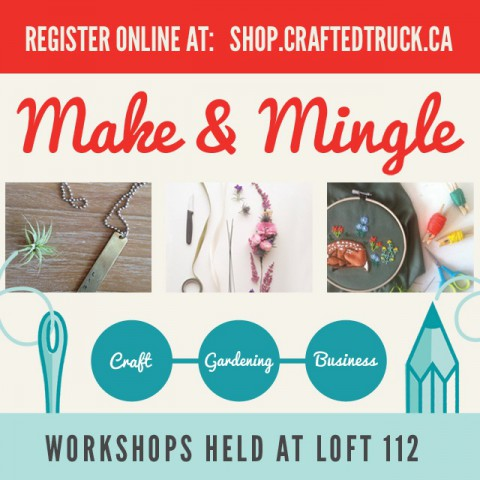 Make & Mingle Workshops from Crafted Artisan Truck ~ Register today for spring/summer 2015 workshops