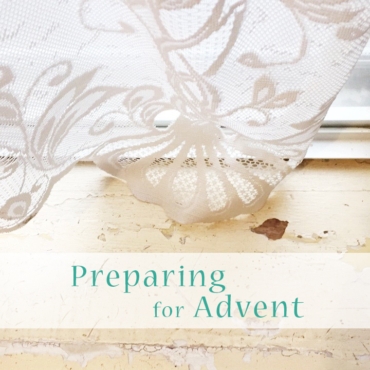 Preparing Heart & Home For Advent ~ A list of resources & inspiration
