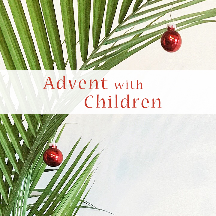 Advent With Children ~ A mom's perspective on Christmas