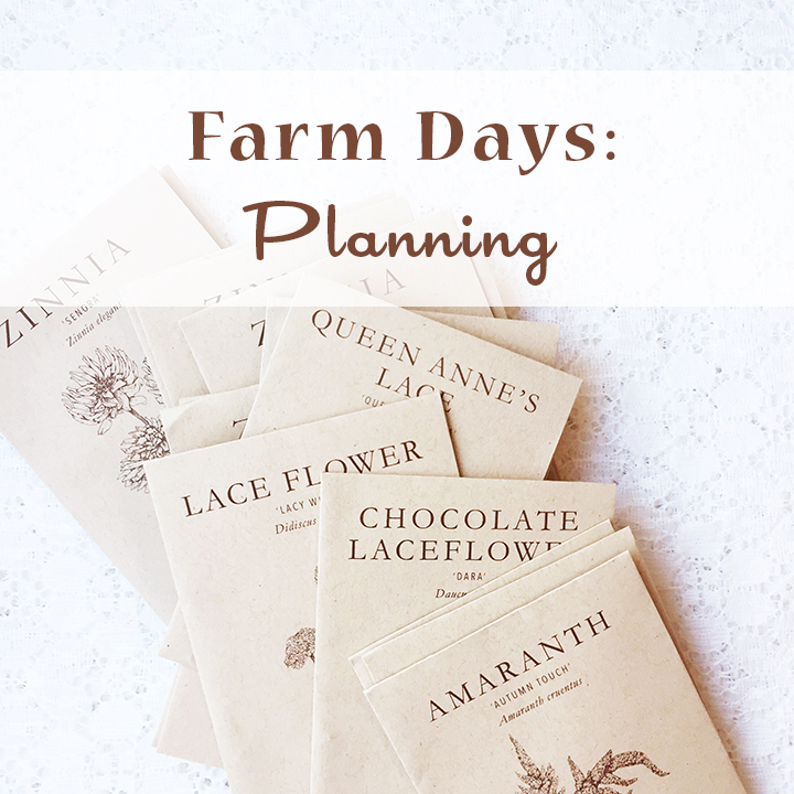 Farm Days: Planning - Small Farm Life in Alberta - Organic Flower Farm