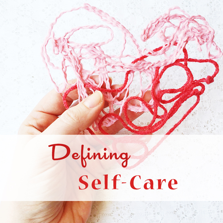 Defining Self-Care - a blog post about self-care vs. self-comfort