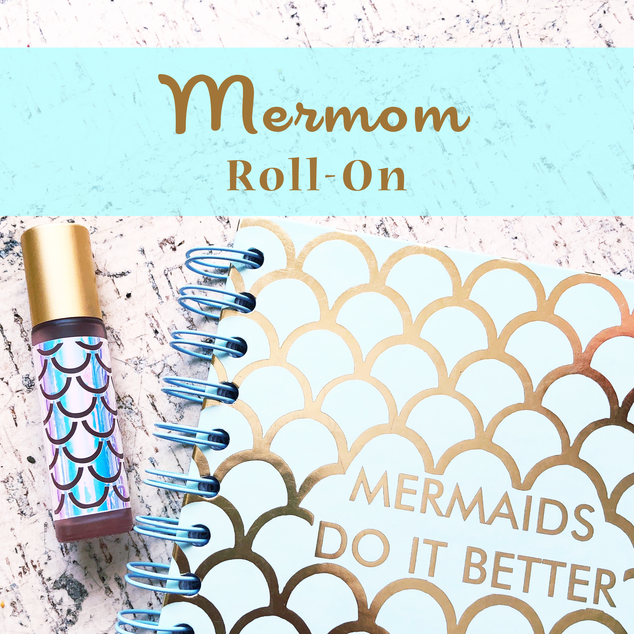 Mermom Roll-On Recipe from Bubblegum Sass
